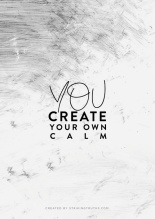 you create your own calm