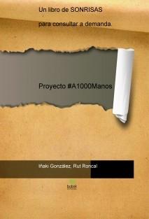 Proyecto #A1000Manos: Un libro de SONRISAS para consultar ademanda.