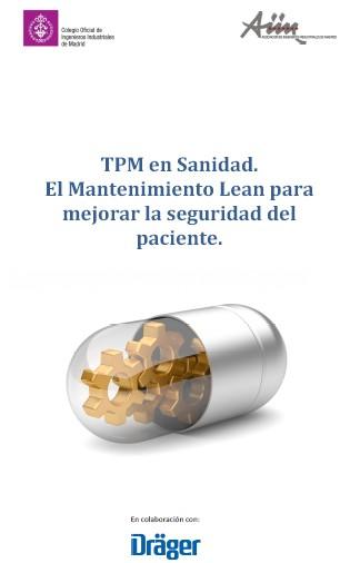 TPM en Sanidad. El Mantenimiento Lean para mejorar la seguridad delpaciente.