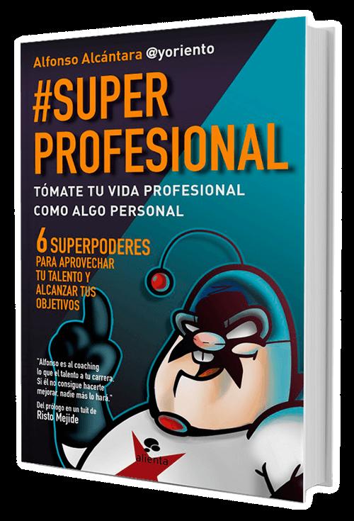 #SuperProfesional, el libro de Alfonso Alcántara @yoriento