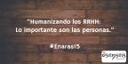 Humanizando la gestión de personas en #Enaras15