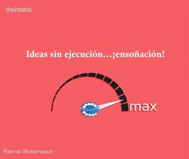 Ideas sin ejecución... ensoñación! #innovación
