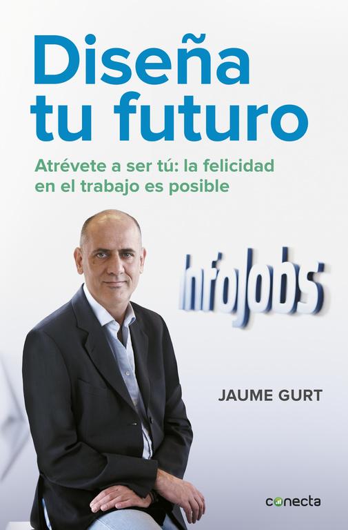 Diseña tu futuro, el libro de@JaumeGurt