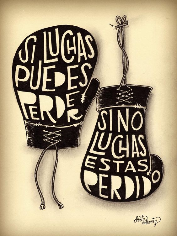 Si luchas puedes perder