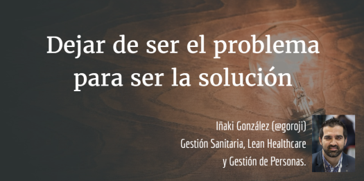 dejar-de-ser-el-problema-para-ser-la-solucion